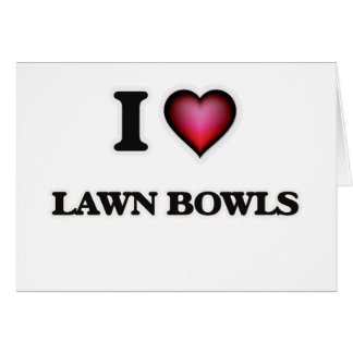 I Love Lawn Bowls Card