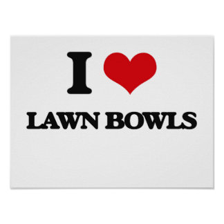 I Love Lawn Bowls Poster