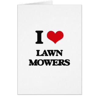 I love Lawn Mowers Greeting Card