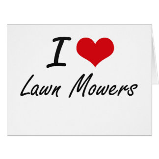 I love Lawn Mowers Large Greeting Card
