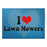 I Love Lawn Mowers Cards