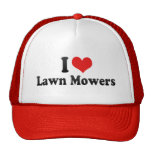 I Love Lawn Mowers Hat