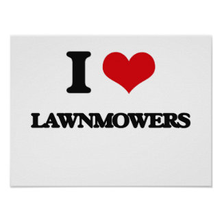 I Love Lawnmowers Poster