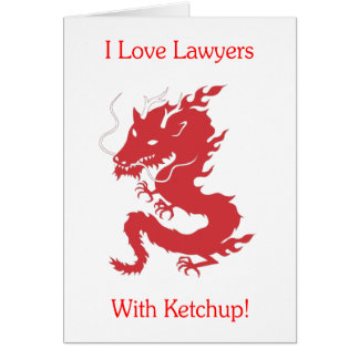 I Love Lawyers - With Ketchup! Card