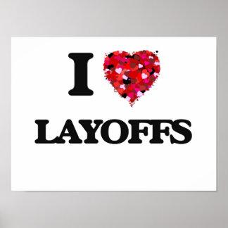 I Love Layoffs Poster