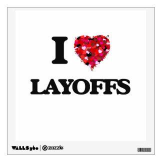 I Love Layoffs Wall Skin