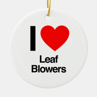 i love leaf blowers ceramic ornament