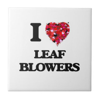 I Love Leaf Blowers Small Square Tile