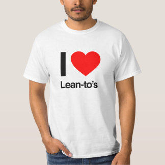 i love lean-to's T-Shirt