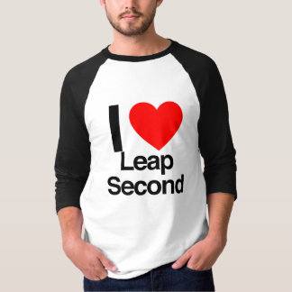 i love leap second t shirt