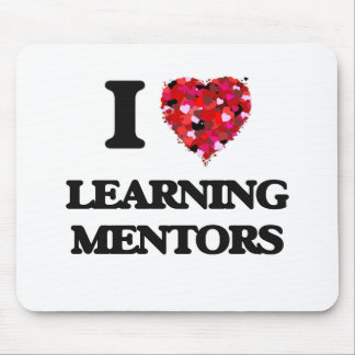 I love Learning Mentors Mouse Pad