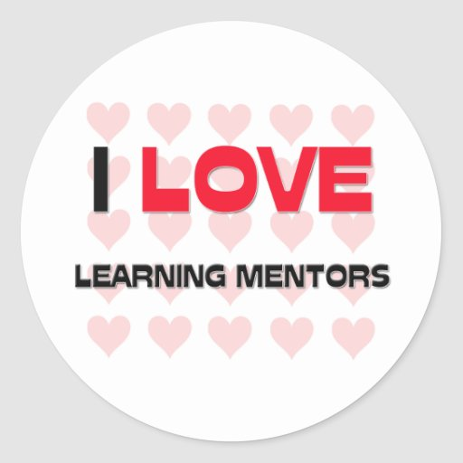 I LOVE LEARNING MENTORS ROUND STICKERS