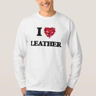 I Love Leather T-Shirt