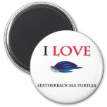 I Love Leatherback Sea Turtles Fridge Magnet