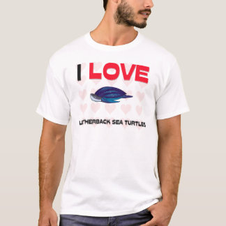 I Love Leatherback Sea Turtles T-Shirt