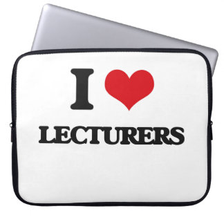 I love Lecturers Laptop Sleeve