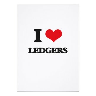 I Love Ledgers 5x7 Paper Invitation Card