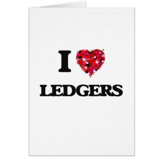 I Love Ledgers Greeting Card