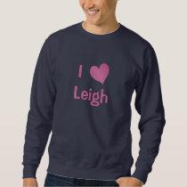 I Love Leigh Sweatshirt