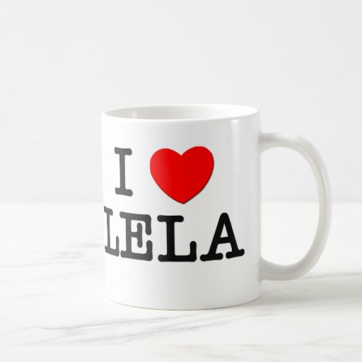 I Love Lela Classic White Coffee Mug
