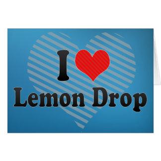 I Love Lemon Drop Greeting Cards