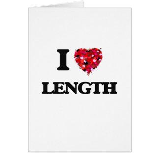 I Love Length Greeting Card