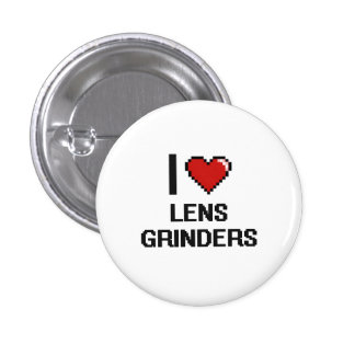 I love Lens Grinders 1 Inch Round Button