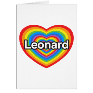 I love Leonard. I love you Leonard. Heart Card