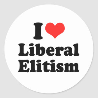 I LOVE LIBERAL ELITISM.png Classic Round Sticker