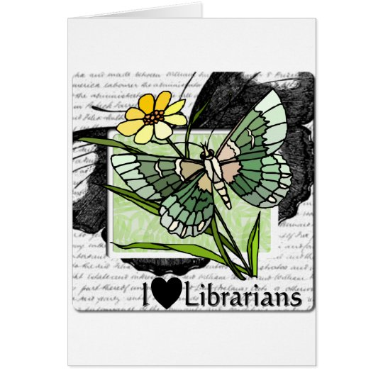 I Love Librarians Card