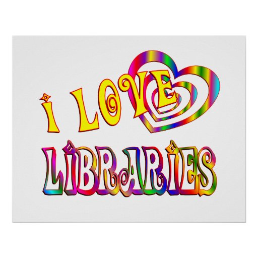 I Love Libraries Poster