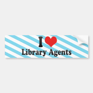 I Love Library Agents Bumper Stickers