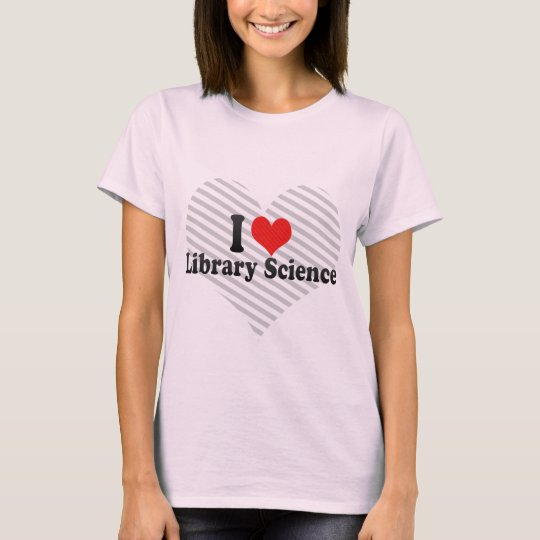 I Love Library Science T-Shirt