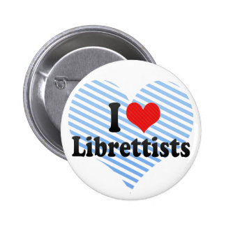 I Love Librettists Buttons