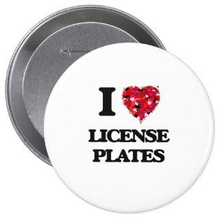 I Love License Plates 4 Inch Round Button