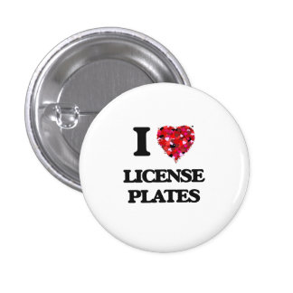 I Love License Plates 1 Inch Round Button