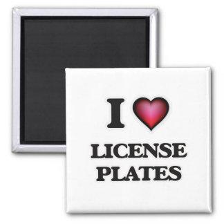 I Love License Plates Magnet
