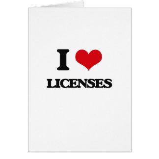 I Love Licenses Greeting Card
