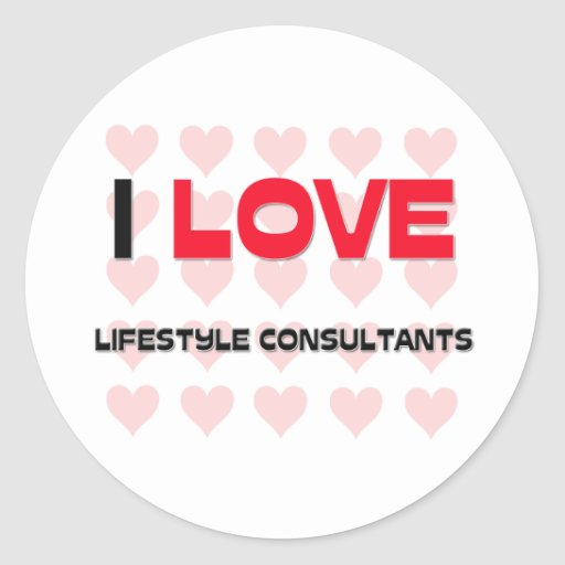 I LOVE LIFESTYLE CONSULTANTS ROUND STICKERS