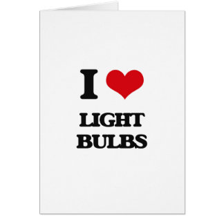I Love Light Bulbs Greeting Card