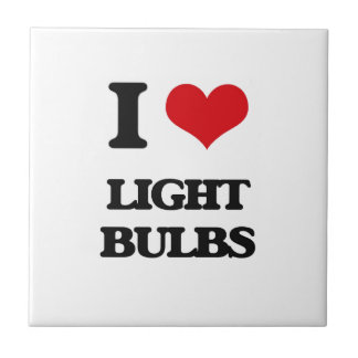 I Love Light Bulbs Ceramic Tile