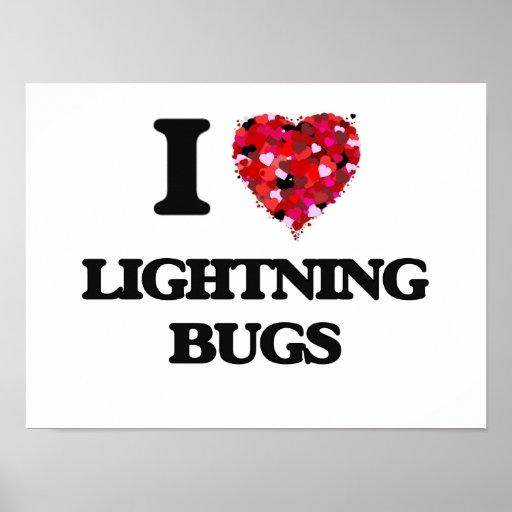 I love Lightning Bugs Poster