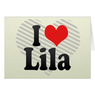 I Love Lila Card