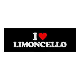 I LOVE LIMONCELLO POSTER