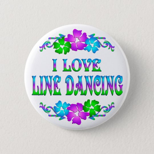 I LOVE LINE DANCING PINBACK BUTTON