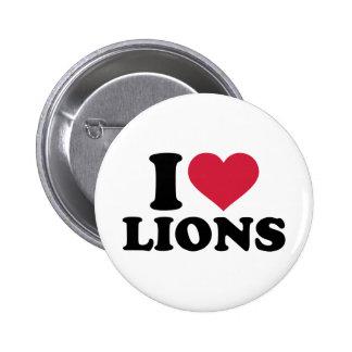 I love lions pinback button