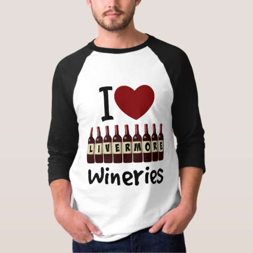 I Love Livermore Wineries Heart and Wine Bottles Raglan T-Shirt