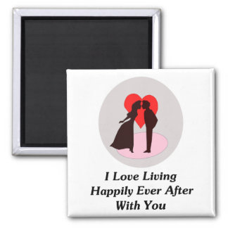I Love Living Happily Ever After With You 2 Inch Square Magnet
