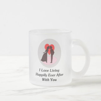 I Love Living Happily Ever After With You Frosted Glass Coffee Mug