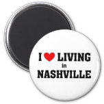 I love living in Nashville 2 Inch Round Magnet